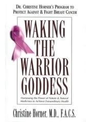 Waking the warrior goddess